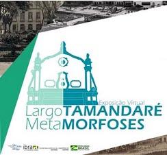 """Exposição Virtual """"Largo Tamandaré – metamorfoses"""" . Museu Regional de SJDR"""